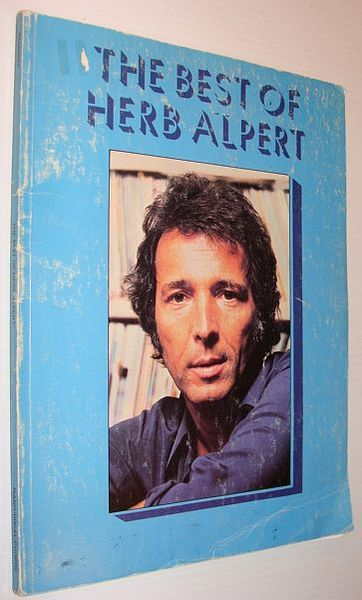 The Best of Herb Alpert: Songbook with Separate Piano and Trumpet Sheet  Music